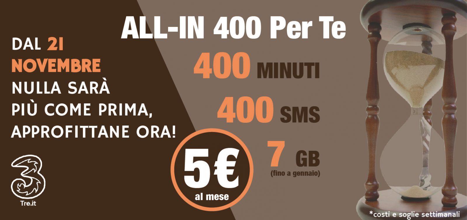 Ultimi giorni per attivare ALL-IN 400 per te. 400 minuti, 400 Sms e 4 Giga di Internet a 5 € al mese